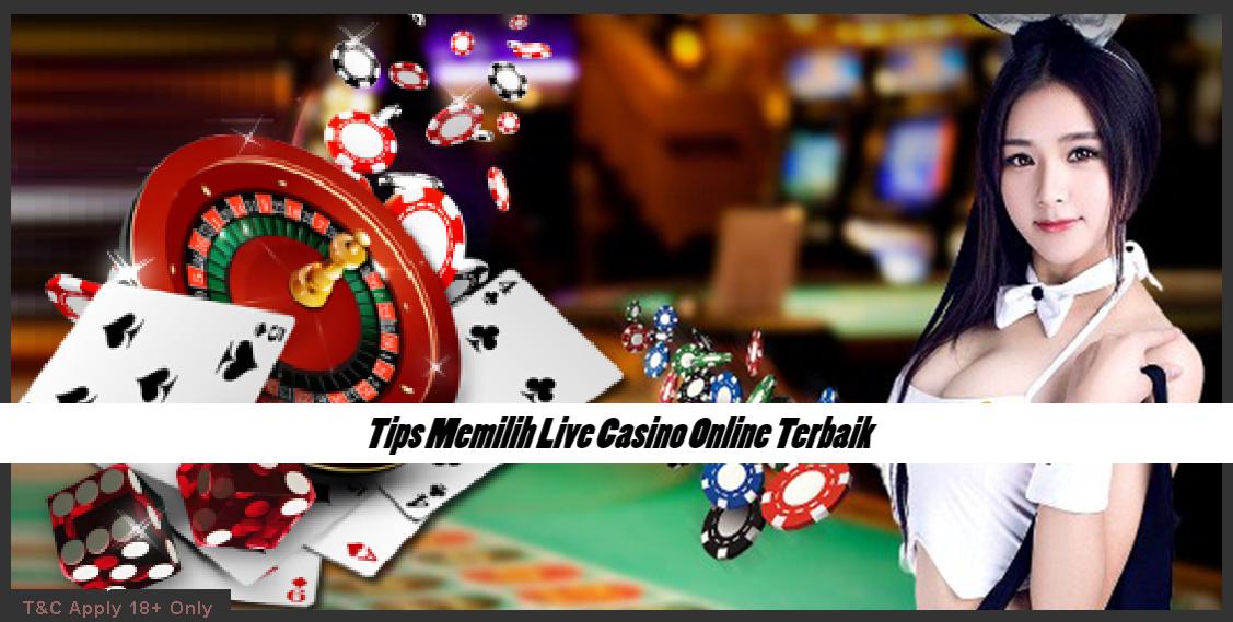 Tips Memilih Live Casino Online Terbaik